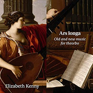 Ars longa: Old and New Music for Theorbo