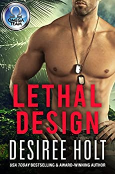 Lethal Design (The Omega Team Series Book 3) by [Desiree Holt, The Omega Team]