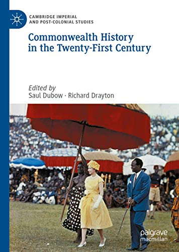 Commonwealth History in the Twenty-First Century (Cambridge Imperial and Post-Colonial Studies Series) (English Edition)