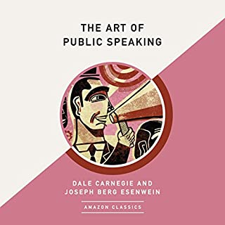The Art of Public Speaking (AmazonClassics Edition) audiobook cover art