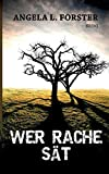 Wer Rache sät: Kriminalroman (Ein Petra-Taler-Krimi)