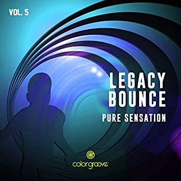 Legacy Bounce, Vol. 5 (Pure Sensation)