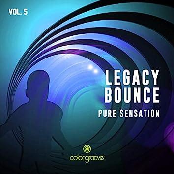 Legacy Bounce, Vol. 5 (Pure Sensation)