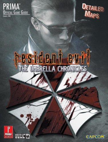 Resident Evil: The Umbrella Chronicles: Prima Official Game Guide (Prima Official Game Guides)