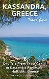 Halkidiki Travel Guide (Unanchor) - Day Trip From Thessaloniki to Kassandra Peninsula, Halkidiki, Greece