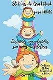 30 DIAS DE GRATITUD PARA NIÑOS: Los niños agradecidos son niños más felices, 30 días de gratitud y retos para niños 6x9 Gratitude Journal for BOYS in Spanish (DIARIO DE GRATITUD EN ESPAÑOL)