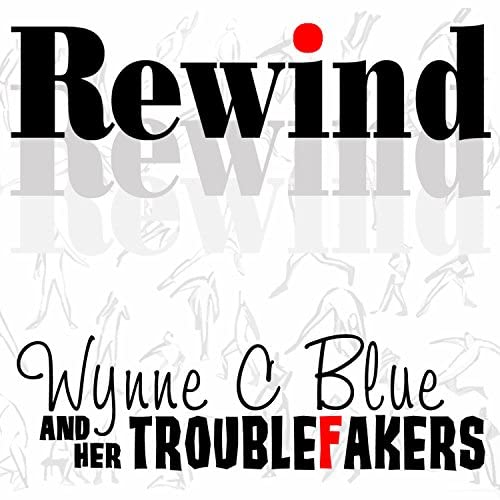 Wynne C Blue and her Troublefakers