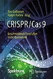 CRISPR/Cas9 ? Einschneidende Revolution in der Gentechnik - Toni Cathomen