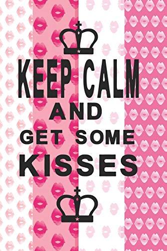 Notizbuch Keep Calm and get some kisses: Königliches Notizbuch für Küsschen Fans