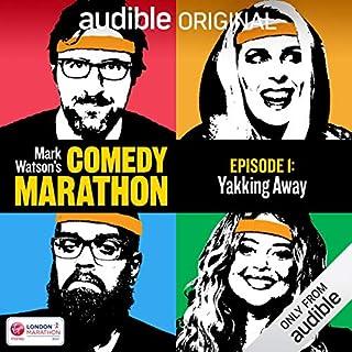 Ep. 1: Yakking Away (Mark Watson's Comedy Marathon) cover art