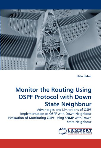 Monitor the Routing Using OSPF Protocol with Down State Neighbour: Advantages and Limitations of OSPF Implementation of OSPF with Down Neighbour ... OSPF Using SNMP with Down State Neighbour