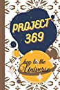 Project 369 Notebook: Elegant 120 Pages Notebook For Science and Passion Lovers.: Project 369 the key of the universe notebook is perfect for students, business people and anyone who needs to do a lot of projects in a short amount of time!