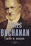 Image: James Buchanan: The American Presidents Series: The 15th President, 1857-1861 | Hardcover: 192 pages | by Jean H. Baker (Author), Arthur M. Schlesinger Jr. (Editor). Publisher: Times Books; 1 edition (June 7, 2004)