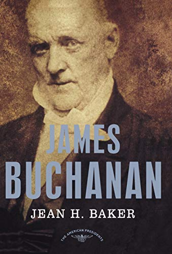 Compare Textbook Prices for James Buchanan: The American Presidents Series: The 15th President, 1857-1861 1 Edition ISBN 9780805069464 by Baker, Jean H.,Schlesinger Jr., Arthur M.