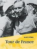 Tour de France. Ein Erlebnisbericht von der Grande Boucle 1932