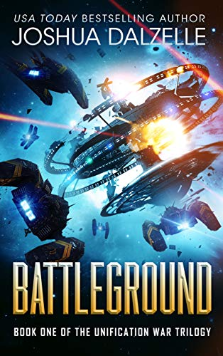 Battleground (Unification War Trilogy, Book 1) (Black Fleet Saga 7) (English Edition)