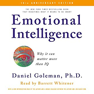 Emotional Intelligence                   By:                                                                                                                                 Daniel Goleman Ph.D.                               Narrated by:                                                                                                                                 Barrett Whitener                      Length: 13 hrs and 32 mins     297 ratings     Overall 4.1