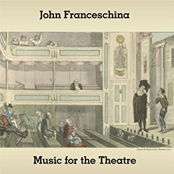 Music for the Theatre By John Franceschina