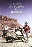 Los Sueños de Júpiter: En la carretera de nuevo 30 años después: 16 (Leer y Viajar)