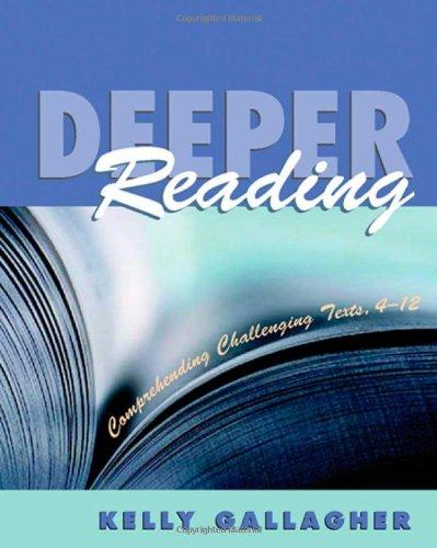 Deeper Reading: Comprehending challenging texts