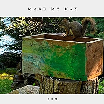 Make My Day (feat. Ed Eagle)