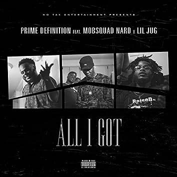 All I Got (feat. Mob Squad Nard & Lil Jug)