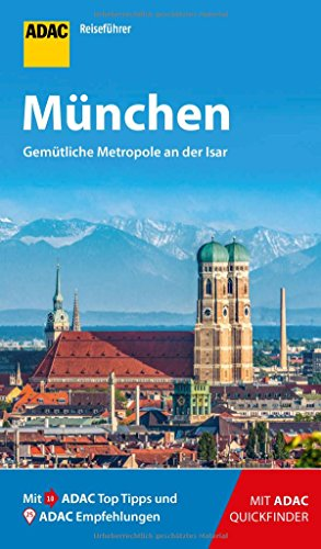 ADAC Reiseführer München: Der Kompakte mit den ADAC Top Tipps und cleveren Klappkarten