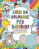 Libri da colorare per Bambini: Libri per bambini 0-3 anni - Primi passi colori per bambini - Libri da colorare per bambini più di 90 pagine da colorare | Giochi per bambini