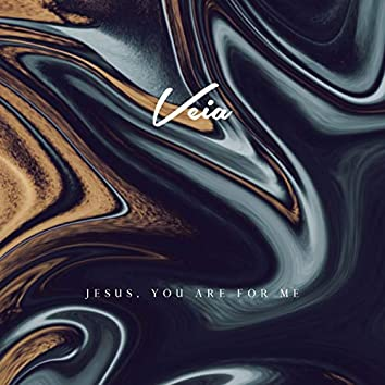 Jesus You Are for Me