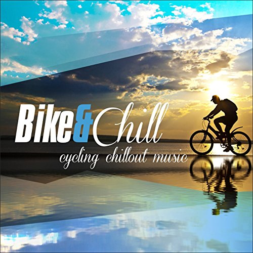 Bike & Chill (Continuous Mix)