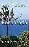Las Hadas de la Bahía Encantada (El Planeta Azul nº 1)