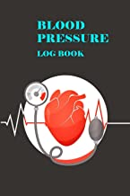 Blood Pressure Log Book: Diabetes and blood pressure log book, practice blood pressure, blood pressure record book, low bl...