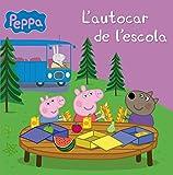 L'autocar de l'escola (Un conte de La Porqueta Pepa) (Catalan Edition)