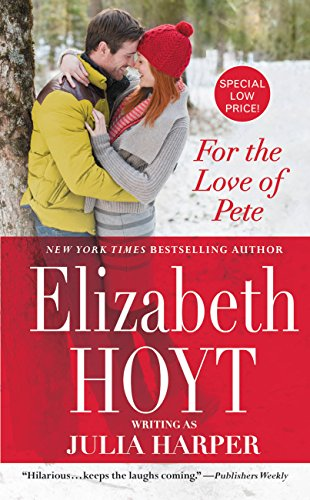 For The Love Of Pete by Elizabeth Hoyt writing as Julia Harper ebook deal