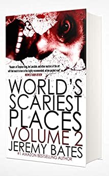 World's Scariest Places: Volume Two: Helltown & Island of the Dolls by [Jeremy Bates]