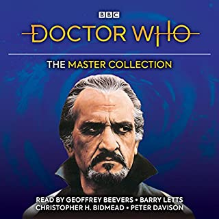 Doctor Who: The Master Collection     Five Complete Classic Novelisations              By:                                                                                                                                 Malcolm Hulke,                                                                                        Barry Letts,                                                                                        Christopher H Bidmead                               Narrated by:                                                                                                                                 Geoffrey Beevers,                                                                                        Barry Letts,                                                                                        Peter Davison,                   and others                 Length: 23 hrs and 18 mins     34 ratings     Overall 4.7