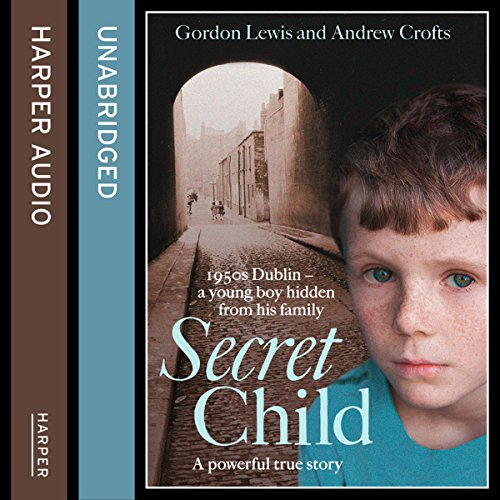 Secret Child Audiobook By Gordon Lewis,                                                                                        Andrew Crofts cover art