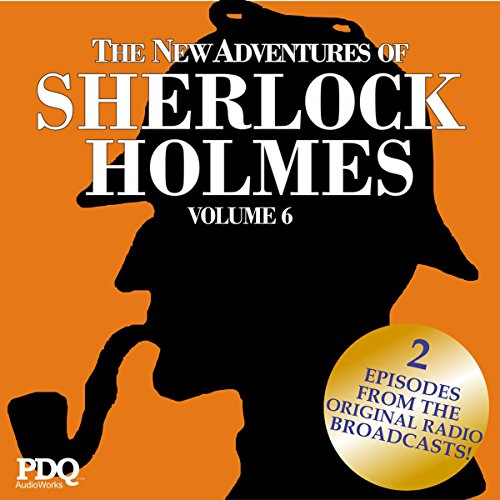 The New Adventures of Sherlock Holmes: The Golden Age of Old Time Radio Shows, Volume 6 audiobook cover art