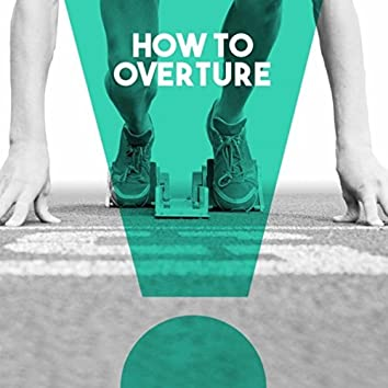 How to Overture