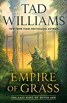 Empire of Grass (Last King of Osten Ard Book 2) by [Tad Williams]