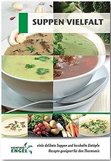 Suppen Vielfalt Rezepte geeignet für den Thermomix: viele d