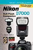 Nikon D7000 CLS Flash Companion