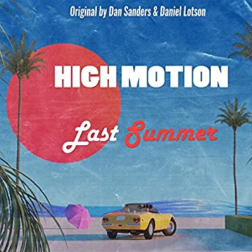 Last Summer (High Motion Remix)