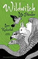 Wildwitch: Life Stealer: Wildwitch: Volume Three