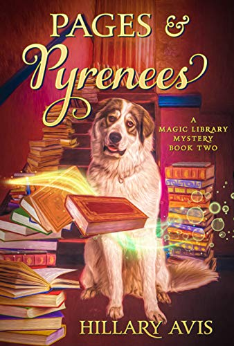 Pages and Pyrenees (A Magic Library Mystery Book 2) by [Hillary Avis]