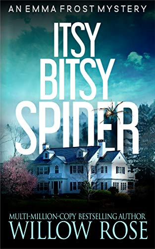 Itsy Bitsy Spider (Emma Frost Book 1) by [Willow Rose]