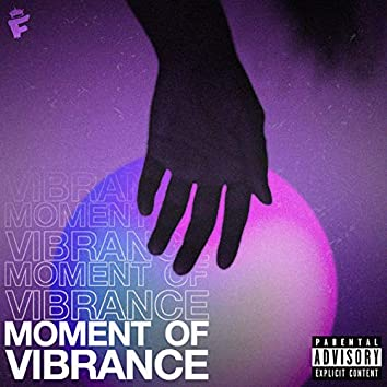 Moment of Vibrance