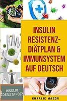 Insulinresistenz-Diaetplan & Immunsystem Auf Deutsch