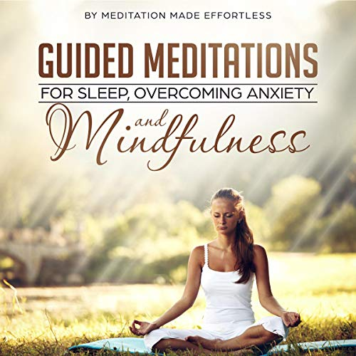 Guided Meditations for Sleep, Overcoming Anxiety and Mindfulness cover art