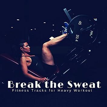 Break The Sweat - Fitness Tracks For Heavy Workout